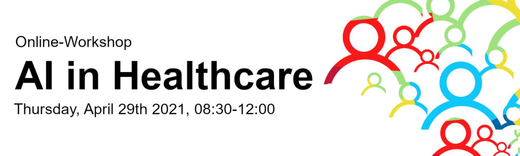 Flyer to the online-workshop: AI in Healthcare on april 29th